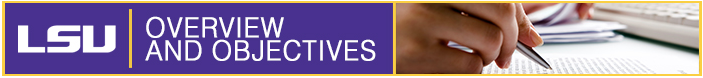 LSU Overview and Objectives banner.